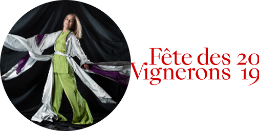 Fevi – Fêtes des vignerons 2019